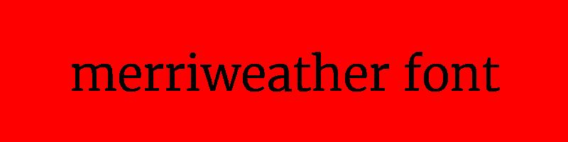 線上英文merriweather字型生成器,快速將英文字轉換成英文merriweather字型 ,系統支援WIN+MAC蘋果系統